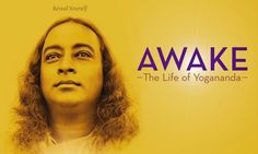 Awake : Life of Yogananda ~ Documentary Film | Psychedelic Adventure