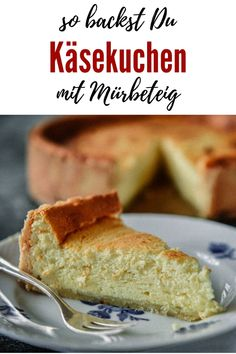 Rezept für Käsekuchen mit Mürbeteig - mit vielen Tipps Baby Ei, Hamburger, Pie, Bread, Desserts, Food, Best Cheesecake, Grandma's Recipes, Tips