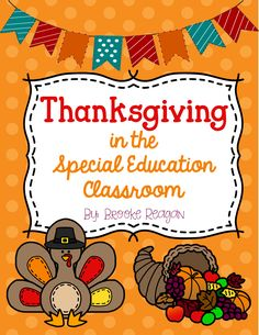 Thanksgiving in the Special Education Classroom. The product is full of differentiated math, reading and writing Thanksgiving Activities.