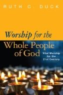 Worship for the whole people of God : vital worship for the century by Ruth C Duck My Church, Reading Resources, 21st Century, New Books, Worship, Christianity, Pray, Singing, Writer