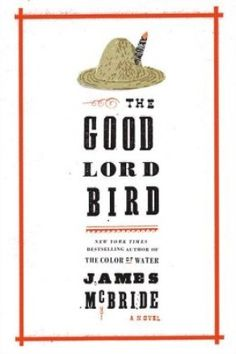 The Good Lord Bird by James McBride: Filling in History's Gaps | Everyday eBook