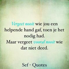Vergeet... The Words, Sef Quotes, Motivational Quotes, Inspirational Quotes, Dutch Quotes, Biblical Quotes, Special Quotes, Birthday Quotes, Favorite Quotes