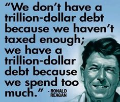 Seriously!! It's just common sense! President Ronald Reagan.