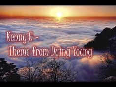 Kenny G - I'll Never Leave You (Theme from Dying Young)