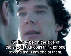 Sherlock (BBC) quote. It is one of my favorites.