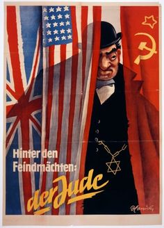 """Behind the enemy powers: The Jew"". An anti-Semitic Nazi propaganda poster. What do you think is the message of this poster? Nazi Propaganda, Ww2 Posters, Political Posters, World War Two, Dieselpunk, Vintage Posters, Wwii, Anti Semitic, Pigs"