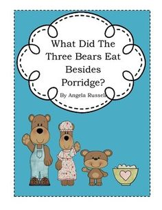 The Three Bears are sick of eating porridge so theydecided to change the menu. Find out what they eat!This unit includes:A nine page story.A favorite breakfast graph.A Class book called- What did Goldilocks eat for breakfast?Students draw a picture of what they think Goldilocks wouldlike to eat for breakfast and then complete the sentence.