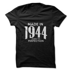 Made in 1944. Aged To Per... #Aged #Tshirt #year