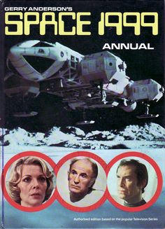 Space: 1999 Annual, 1976.  Enjoyed this show as well mostly because Mya could change into different object, people, etc.
