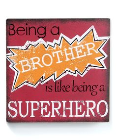 Look what I found on #zulily! 'Being a Brother' Wall Sign by Young's #zulilyfinds
