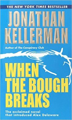 When the Bough Breaks (An Alex Delaware Novel Book 1) - Kindle edition by Jonathan Kellerman. Literature & Fiction Kindle eBooks @ Amazon.com.