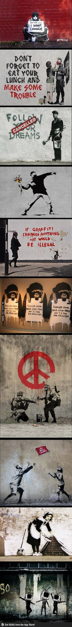 Street art - Banksy some of these are good and show how posters and street art can to protest and show your view on the particular matter