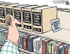 Not funny so much as a sad truth. Libraries create $3-4 of services and materials for every dollar of funding they receive.