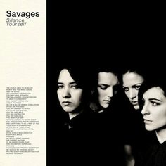 (Best New Music) Savages: Silence Yourself | Album Reviews | Pitchfork  Silence Yourself proves that Savages are more than just talk. It's one of rock's most commanding and ferociously poised debuts in recent years, the work of a band whose outsized confidence and sharp clarity of vision doesn't correlate with the short amount of time it's been together.