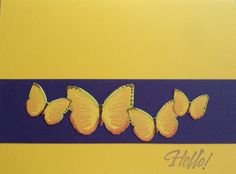 Couldn't be any easier - I just cut out some butterflies that matched the color of the card, put them on a strip of a different color, and added Hello...