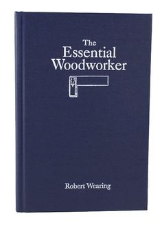 The Essential Woodworker The Essential Woodworker Lost Art Press The post The Essential Woodworker appeared first on Woodworking Diy. Lost Art, Woodworking Jigs, Woodworking Projects, Popular Woodworking, Woodworking Basics, Wood Projects, Grizzly Woodworking, Essential Woodworking Tools, Japanese Woodworking