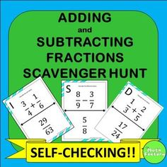 Adding and Subtracting Fractions Scavenger Hunt: Students practice adding and subtracting fractions while having fun!  Instead of just sitting at their seats doing a worksheet, they can be up moving around the room! This product consists of 11 problems that require students to add or subtract fractions with different denominators.