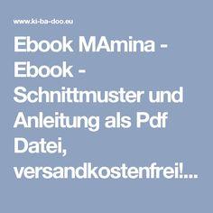 Ebook MAmina - Ebook - Schnittmuster und Anleitung als Pdf Datei, versandkostenfrei! - Viele Ebooks und Papierschnittmuster zum selber nähen!