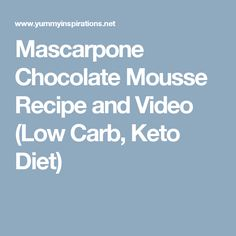 Mascarpone Chocolate Mousse Recipe and Video (Low Carb, Keto Diet)