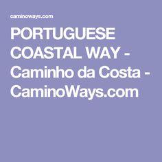 PORTUGUESE COASTAL WAY - Caminho da Costa - CaminoWays.com