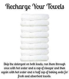 RECHARGE YOUR TOWELS ♥   Over time, towels build up detergent and fabric softener, leaving them unable to absorb as much water and smelling funky. Recharge them by washing them once with hot water and one cup vinegar, then a second time with hot water and half cup baking soda. This strips the residue and leaves them fresh and able to absorb more water again. Works like a char!