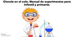Ciencia en el cole. Manual de experimentos para infantil y primaria.