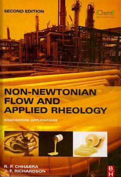 CHHABRA, R. P.; RICHARDSON, John Francis. Non-Newtonian flow and applied rheology engineering applications. 2 ed. Boston: Elsevier, 2008. xiv, 518 p. Inclui bibliografia (ao final de cada capítulo) e índice; il. tab. quad.; 25x18x3cm. ISBN 0080564933.  Palavras-chave: REOLOGIA; REOMETRIA; ENGENHARIA QUIMICA; FLUIDOS NAO NEWTONIANOS.  CDU 532.135 / C531n / 2 ed. / 2008
