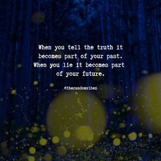 If you choose to tell the truth then it can accepted and soon it will become past. But if you tell lie, then you have keep on lying to save yourself from the last lie you have spoken. So always go for the truth to avoid the chaos n the future. #Truthfulquotes #Trustworthyquotes #Quotesaboutfuture #Quotesaboutpast #Betrayalquotes #Confidencequotes #Quotesabouttruth #Positivequoteoftheday #Quoteoftheday #Quotestoinspireyou #Quotestoliveby #Deepquotes #Meaningfulquotes #Deepmessage…