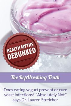 """Learn why yogurt does not cure infections and answers to other commonly asked questions from Dr. Lauren Streicher in our """"Health Myths Debunked"""" blog!"""