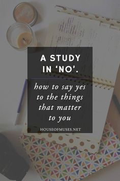 A Study in No: How to Say Yes to the Things that Matter to You from The House of Muses