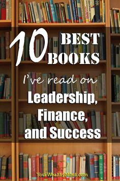 Ralph Waldo Emerson said that sometimes the reading of a book can lead to great fortune. Here's our 10 Best Books on Finance, Leadership, and Success.