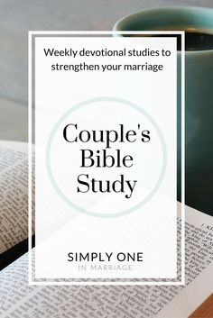 Do you desire to spend time each week with your spouse studying God's Word together? These weekly Couple's Bible Study posts are full of teachings from the Bible about living as a Christian husband and wife. This link will take you to a page listing all current studies. And be sure to subscribe to receive new posts in your inbox. | Simply One in Marriage.