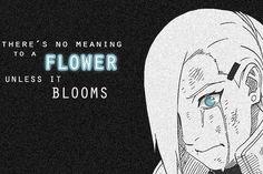 Ino Yamanaka, a flower that bloomed through pain. she lost her Sensei Father. Asuma Inoichi and shared that pain with her teammates Friends Shikamaru (who also lost his father, Shikaku), Choji Inojin, Shikatema, Shikamaru, Gaara, Sasunaru, Naruhina, Boruto, Naruto Girls, Naruto And Sasuke