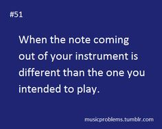 I hate it when my bassoon does that!