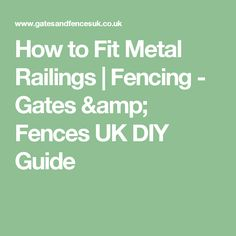 How to Fit Metal Railings | Fencing - Gates & Fences UK DIY Guide