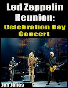 celebration,#concert,#Day,DownLoad,EBook,#Edition,english,#Klassiker,#Led,Musiker,reunion,#Rock,#Zeppelin #Led #Zeppelin Reunion: Celebration #Day #Concert [English Edition] - http://sound.saar.city/?p=38594