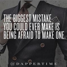 """""""The biggest mistake you could ever make is being afraid to make one."""" #Word  Background photo: @ig_fashionblog  #DapperTime #dapper #menlifestyle #menstyle #mensfashion #menwithclass #menwithstyle #instafashion  #gentleman #watches #timepieces #quotes #menquotes  #instaquotes #gentquotes #wordsofwisdom #words #sayings #advice"""