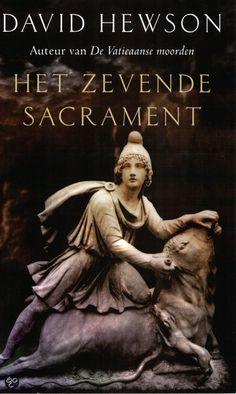 David Hewson - Het Zevende Sacrament. Spannend boek met een vrij onwaarschijnlijk einde, maar toch graag gelezen voor het slapengaan :-)