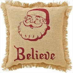 "Burlap Santa Pillow Fringed ""Believe"" 10x10"" VHC Brands"