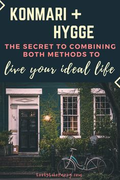 Konmari + Hygge The Secret to Combining Both methods to Live Your Ideal Life. It's possible to live life using the KonMari method & realizing your hygge dreams!  #konmari #hygge