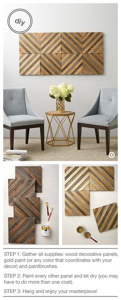 Looking for an easy way to glam up your space with gold? Look no further. This DIY will easily create a look you love by allowing you to personalize your wall art. What you need: Threshold Wood Decorative Panels, Devine Color by Valspar (Karat shown) and paintbrushes in various sizes. Map out your personal design and paint away! (TIP: Multiple sets create a distinct focal point in any room—don't be afraid to be daring!)