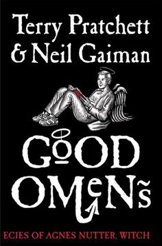 good omens. @Jeni Higgins, how is this not on your book board?!?!?