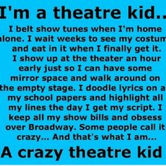 There is no problem with being a THEATRE KID❤️