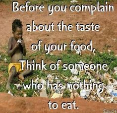 Someday I hope to take a missionary trip to Africa, and do my part. I owe God that much (: Agree with the above statement. Ramadan, Nova, Stop Complaining, World Hunger, Thinking Of Someone, I Am Grateful, Thankful, Picture Quotes, In This World