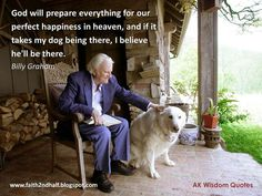 Billy Graham Pets in Heaven | Like Dr. Billy Graham, we believe that our pets, Goodness, Mercy ...