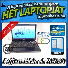 "Fujitsu Lifebook SH531 laptop, Intel Core i3-2350M, 500 GB HDD, 4 GB RAM, 13,3"" HD LED kijelző, webkamera, Windows 10 Pro  Ár: 49 900.- Ft"