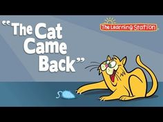 """The Cat Came Back"" is a popular children's story.This version is child friendly, humorous and has a happy ending that children will enjoy. This is a great video to share during story time for preschool and kindergarten age children.  This video promotes literacy awareness, oral language, critical-thinking and comprehension.  Join us for more free videos at: http://www.youtube.com/user/thelearningstation & http://www.facebook.com/LearningStationMusic"