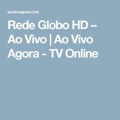 Rede Globo HD – Ao Vivo | Ao Vivo Agora - TV Online