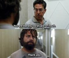 Funny movie lines The Hangover Funny Movie Lines, Funny Movies, Best Teen Movies, Good Movies, Awesome Movies, Best Insults, Name That Movie, Favorite Movie Quotes, I Hate People