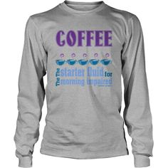 Coffee starter fluid white coffee starter fluid - Tshirt #gift #ideas #Popular #Everything #Videos #Shop #Animals #pets #Architecture #Art #Cars #motorcycles #Celebrities #DIY #crafts #Design #Education #Entertainment #Food #drink #Gardening #Geek #Hair #beauty #Health #fitness #History #Holidays #events #Home decor #Humor #Illustrations #posters #Kids #parenting #Men #Outdoors #Photography #Products #Quotes #Science #nature #Sports #Tattoos #Technology #Travel #Weddings #Women
